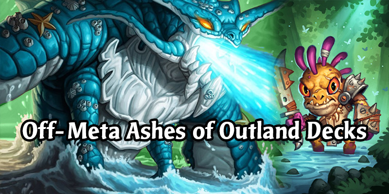 Off-Meta Hearthstone Decks Highlighting Some Underused Ashes Of Outland Legendaries