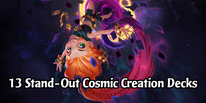 13 Stand-Out Runeterra Decks from the First Week of Cosmic Creation