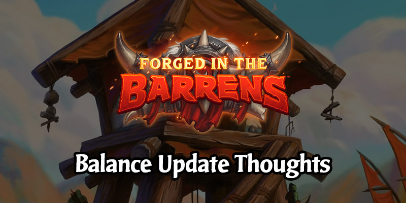Our Thoughts on Hearthstone's First Forged in the Barrens Balance Update Coming on April 13