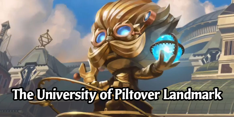 The University of Piltover, a New Landmark, Has Been Revealed for Runeterra's Monuments of Power Expansion (4 New Cards)