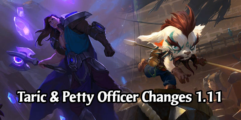 Patch 1.11 Later This Month Contains Changes to Petty Officer and Buffs to Taric's Followers and Spells