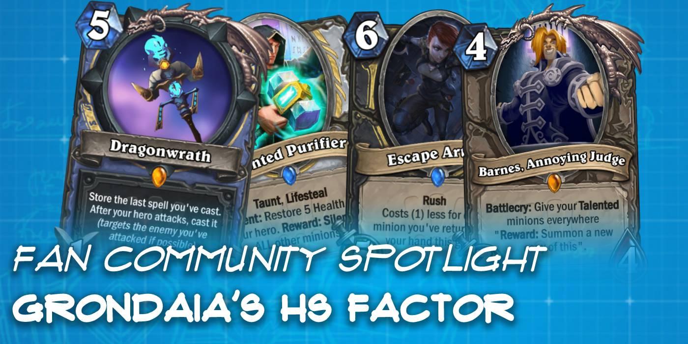 "Grondaia's ""HS Factor"" Custom Set - Hearthstone Fan Community Spotlight"