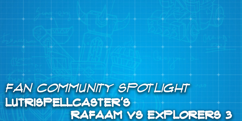 "Fan Community Spotlight - LutriSpellcaster's ""Rafaam vs Explorers 3"""
