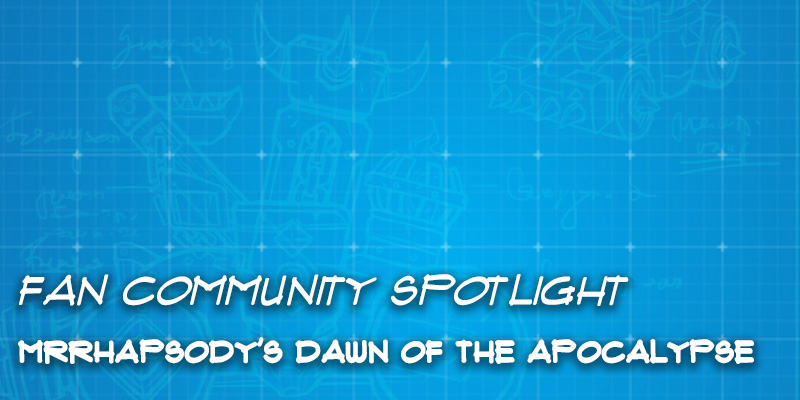 "Fan Community Spotlight - MrRhapsody's ""Dawn of the Apocalypse"""