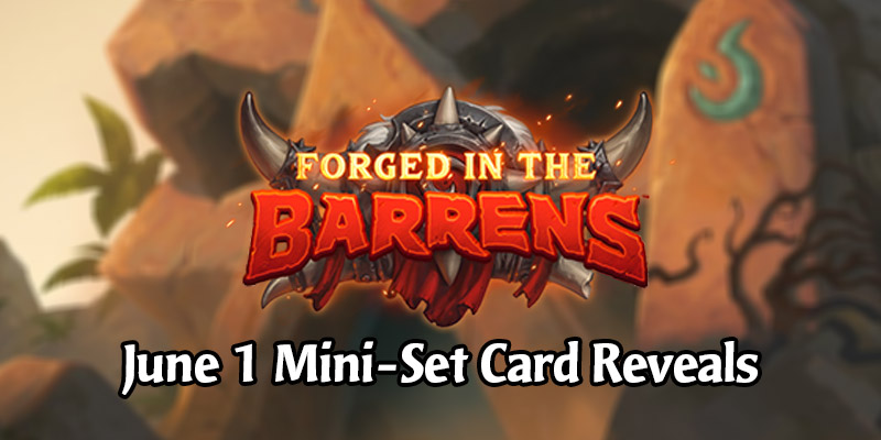 """All Forged in the Barrens Mini-Set """"Wailing Caverns"""" Card Reveals for June 1"""