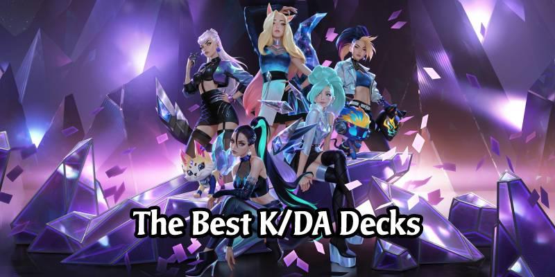 Stanning in Runeterra - The Best K/DA Decks for the Ranked Play Ladder