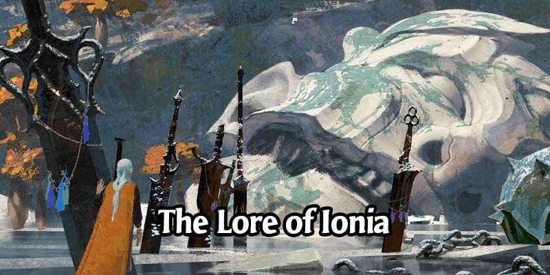 The Lore of Runeterra's Ionia and its Champions