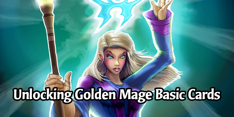 How to Unlock All the Golden Mage Basic Cards