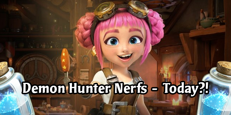 Demon Hunter Nerfs Arriving Today! More Hearthstone Outland Balance Changes Coming Soon - We Were Not Prepared!