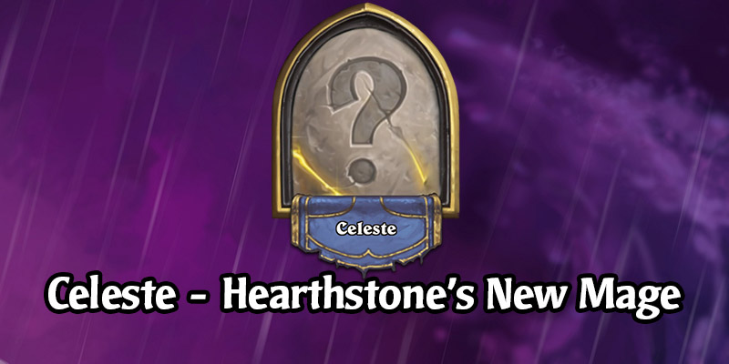 Hearthstone is Getting a New Mage Hero - Celeste!