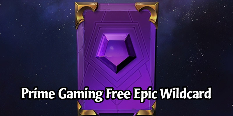 Prime Gaming Rewards Return for Legends of Runeterra - Get 1 Free Epic Wildcard for April 2021
