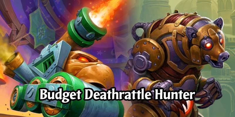 Deathrattle Hunter Budget Deck List & Guide for Darkmoon Faire - Budget Deck Breakdown