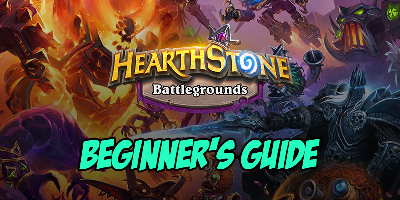 A Beginner's Guide to Hearthstone Battlegrounds
