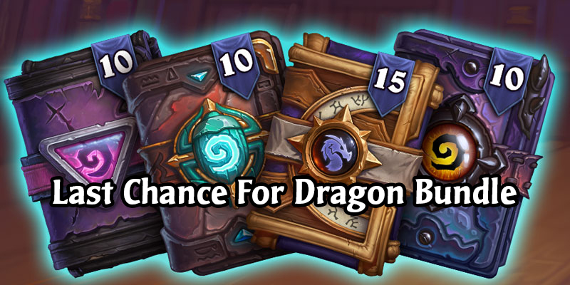 Reminder - Last Chance For 45 Pack Bundle Containing Year of the Dragon Hearthstone Packs