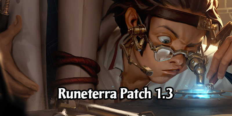 Runeterra 1.3 Patch Arrives This Week - Card Text Clarity Updates, Expedition Archetypes, and Plenty of Bug Fixes