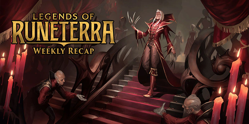 Legends of Runeterra Weekly Recap May 29