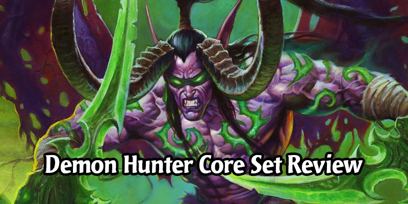 How is Demon Hunter Going to Perform in Hearthstone's Year of the Gryphon? Core Set Review