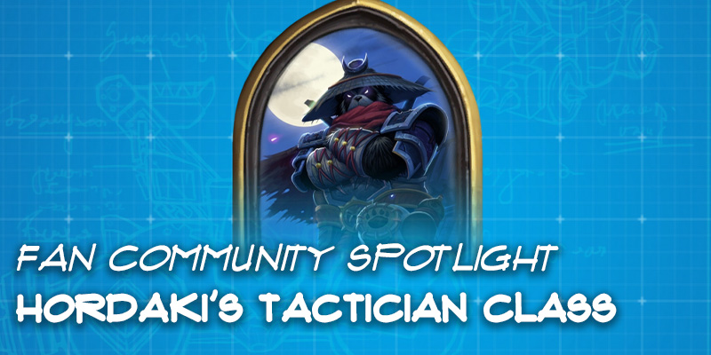 Fan Community Spotlight - Hordaki's Tactician Class