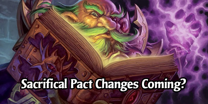 Blizzard Believes Sacrificial Pact is Not Fun - Looking at Potential Changes to It and More Cards in Hearthstone's Standard Format