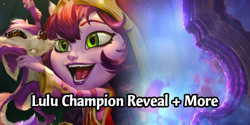Lulu is the Newest Legends of Runeterra Ionia Champion Coming in Call of the Mountain (5 New Cards Revealed!)