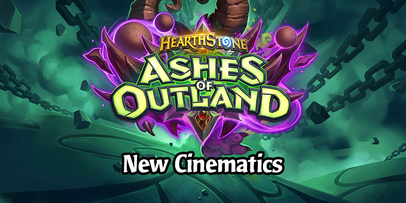 Hearthstone's New Cinematics for the Ashes of Outland Expansion and Demon Hunter Class