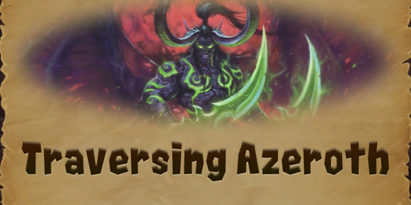 Hunting Demons: Illidan Stormrage and the Illidari - Traversing Azeroth