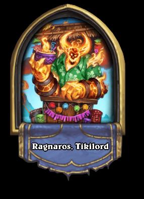 Ragnaros, Tikilord Card Image