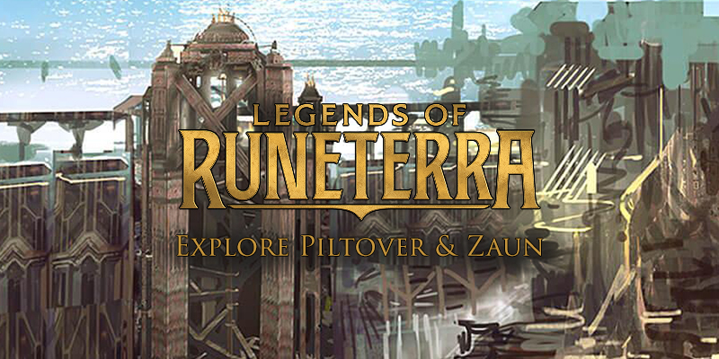 Legends of Runeterra - Explore Piltover & Zaun