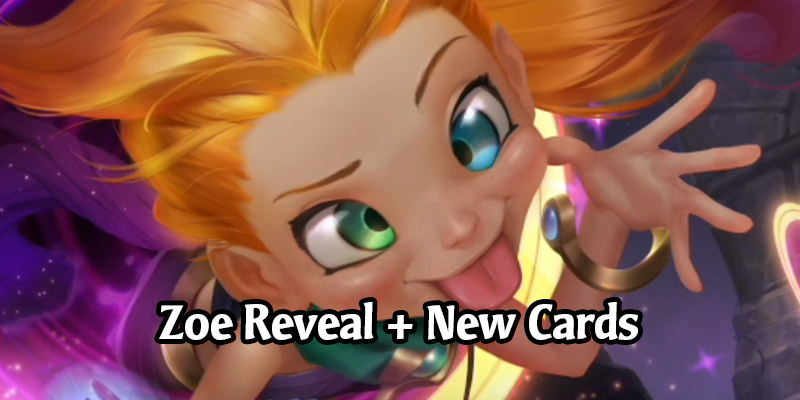 Zoe is the Newest Champion Revealed for Runeterra's Cosmic Creation Expansion - Tons of New Targon Cards!