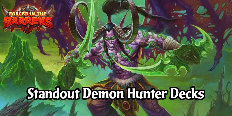 Early Standout Demon Hunter Decks in Forged in the Barrens - Play Something New