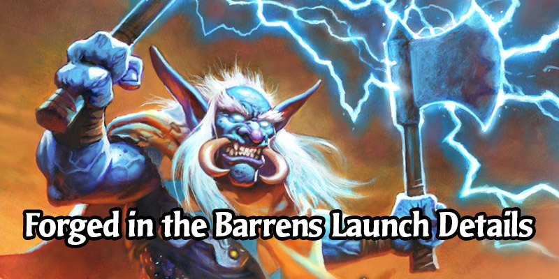 Forged in the Barrens Launches on March 30! Final Reveal Stream on March 22, Twitch Drops, Mega Bundles Giveaway