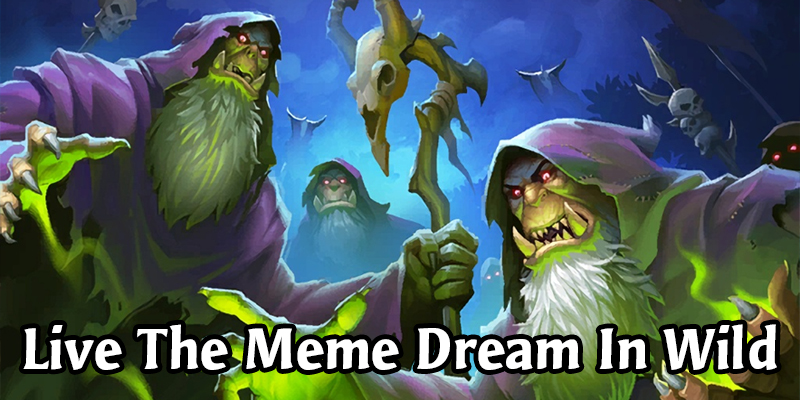 Live The Hearthstone Dream With These Midweek Meme Decks For Wild!