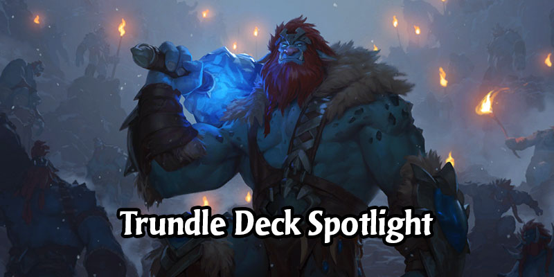 Smash Runeterra's Ladder with These 6 Trundle Decks Fit for a King