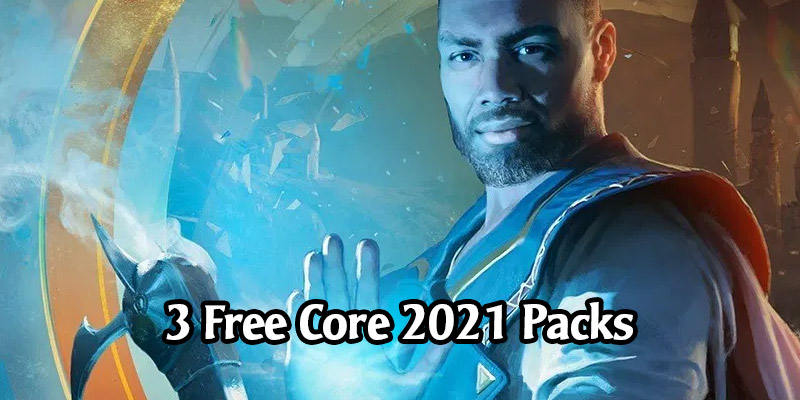 Want 3 Free Core Set 2021 Packs? - Core Set 2021 is Now Live on MTG Arena