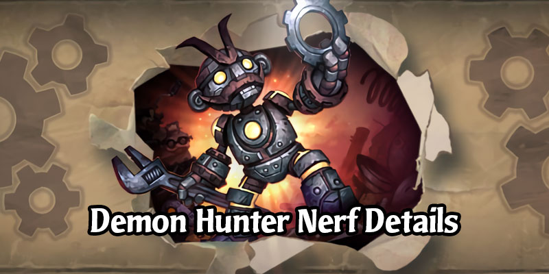 The Day 2 Demon Hunter Card Nerfs  - Details on the Changes and Demon Hunter Arena Adjustments