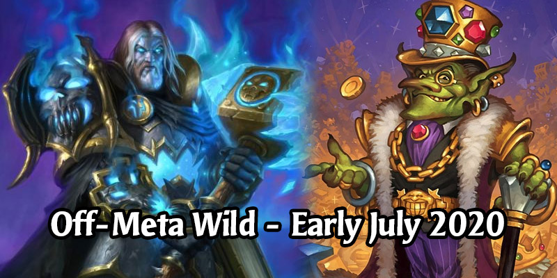 Take a Wild Ride! Off-Meta Wild Hearthstone Decks to Have Fun in Early July 2020