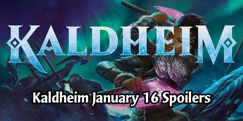 Daily Kaldheim Card Spoilers for January 16