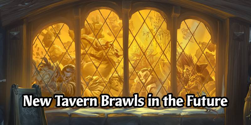 The Lack of New Tavern Brawls is Due to the Hearthstone Live Content Team Working on the New Game Mode, Duels, and Book of Heroes