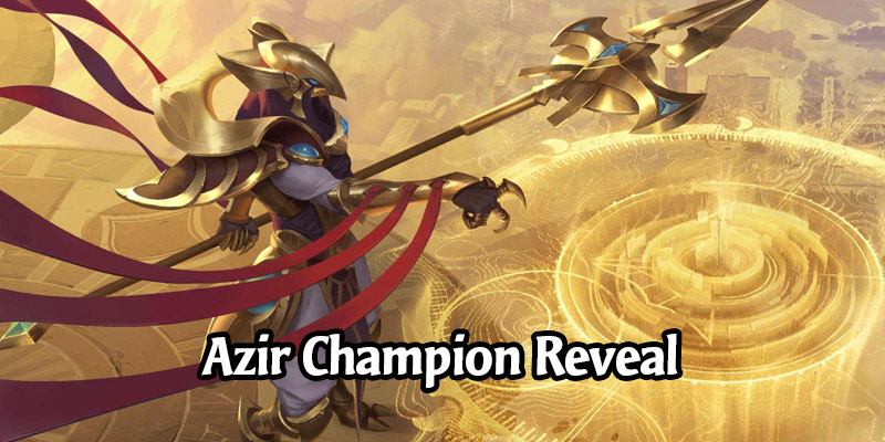 Azir Champion Reveal and New Shurima Cards for Runeterra's Empires of the Ascended Expansion