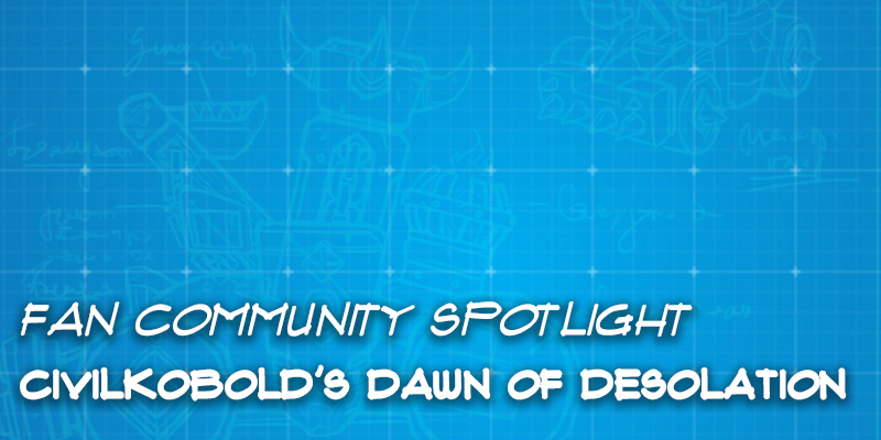"Fan Community Spotlight - CivilKobold's ""Dawn of Desolation"""