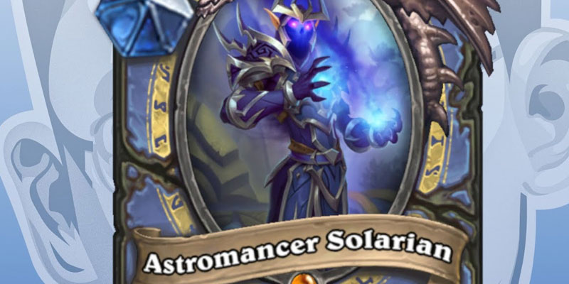Trump's Card Reveal Later Today is a Mage Legendary - Astromancer Solarian!