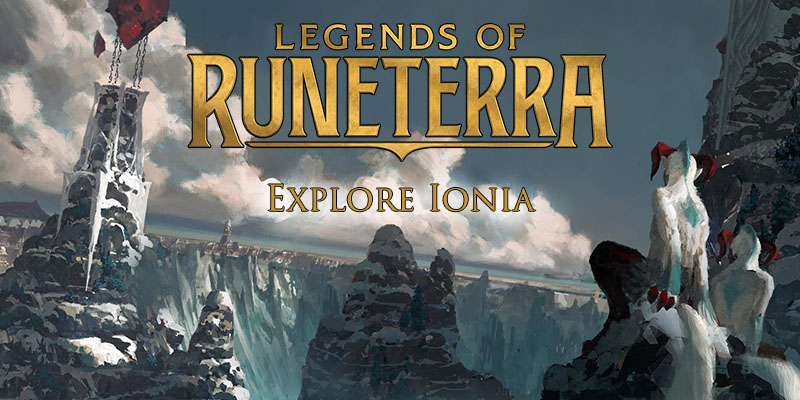 Legends of Runeterra - Explore Ionia