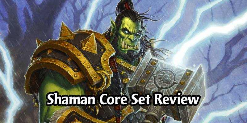 How is Shaman Going to Perform in Hearthstone's Year of the Gryphon? Core Set Review
