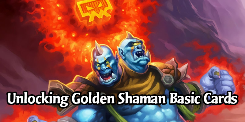 How to Unlock All the Golden Shaman Basic Cards