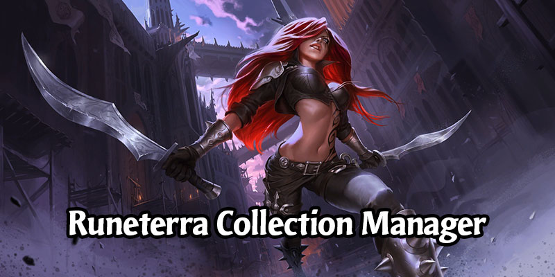 Out of Cards Adds a Legends of Runeterra Collection Manager - Find Decks to Play Easier!