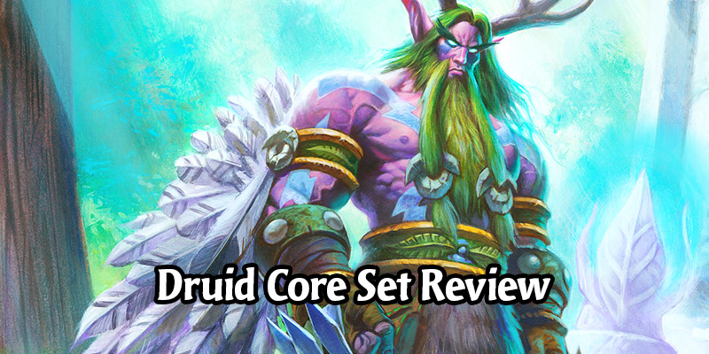 How is Druid Going to Perform in Hearthstone's Year of the Gryphon? Core Set Review