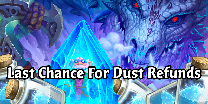 Reminder - Full Dust Refund For January Hearthstone Nerfs Going Away Soon