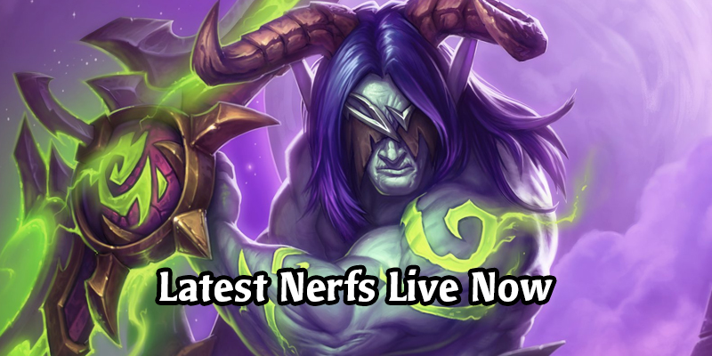 Latest Hearthstone Nerfs (and Buff) Are Now Live!