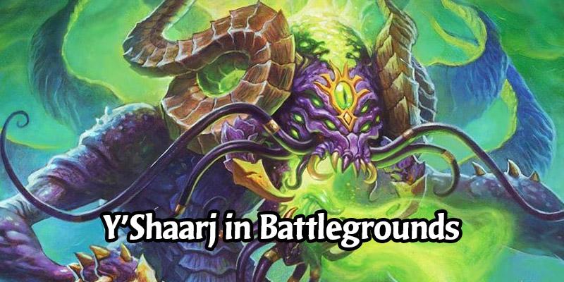 Thijs Reveals Y'Shaarj is Joining Hearthstone Battlegrounds Alongside the Champion of Y'Shaarj Minion