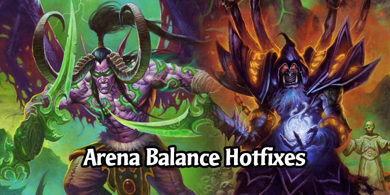 Hearthstone Hotfixes - Arena Micro Adjustments Nerfs Demon Hunter & Warlocks, Corrupt Minion Bug Fixes